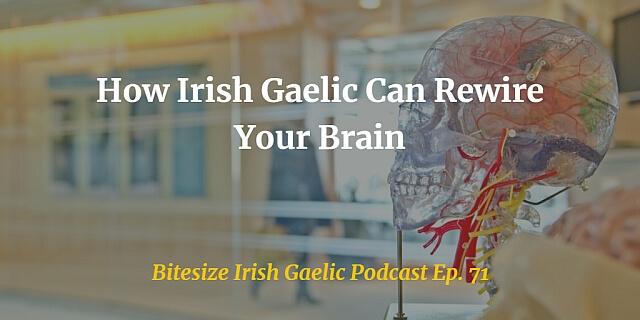 How Irish Gaelic Can Rewire Your Brain