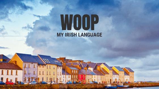 WOOP My Irish Language